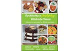 Rychlovky a chuťovky Břicháče Toma - Zdravými recepty ke štíhlé postavě